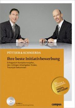 Ihre beste Initiativbewerbung, m. CD-ROM - Püttjer, Christian; Schnierda, Uwe