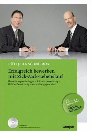 Erfolgreich bewerben mit Zick-Zack-Lebenslauf - Püttjer, Christian; Schnierda, Uwe