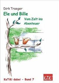 Ele und Bille. Vom Zelt ins Abenteuer