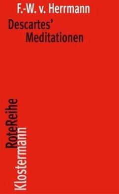 Descartes' Meditationen - Herrmann, Friedrich-Wilhelm von