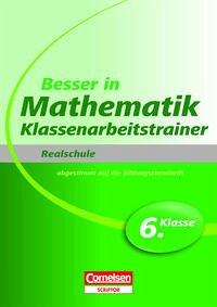 Besser in der Sekundarstufe I Mathematik Realschule: Klassenarbeitstrainer 6. Schuljahr. Übungsbuch - Kreusch, Jochen