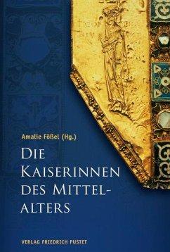 Die Kaiserinnen des Mittelalters