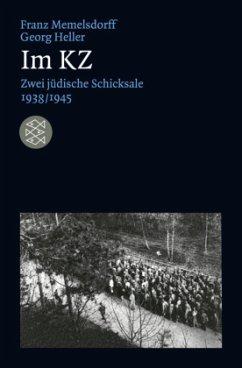 Im KZ - Memelsdorff, Franz; Heller, Georg
