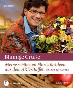 Blumige Grüße - Schweizer, Holger
