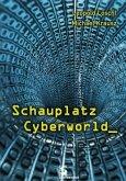Schauplatz Cyberworld