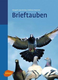 Brieftauben - Lipczinsky, Margrit; Boerner, Helmut