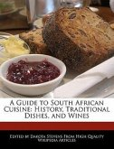 A Guide to South African Cuisine: History, Traditional Dishes, and Wines