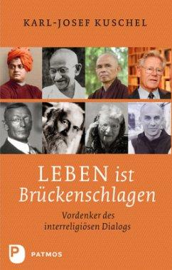 Leben ist Brückenschlagen - Kuschel, Karl-Josef