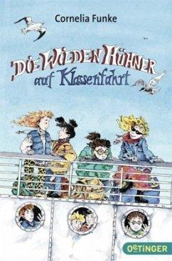Die Wilden Hühner auf Klassenfahrt Bd.2 - Funke, Cornelia