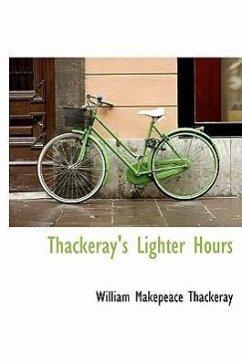 Thackeray's Lighter Hours - Thackeray, William Makepeace