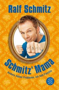 Schmitz' Mama - Schmitz, Ralf