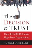 The Decision to Trust: How Leaders Create High-Trust Organizations