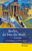 Berlin, du bist die Stadt