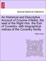 An Historical and Descriptive Account of Croome d'Abitot, the seat of the Right Hon. the Earl of Coventry with biographical notices of the Coventry family - Dean, William