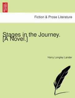 Stages in the Journey. [A novel.] - Lander, Harry Longley