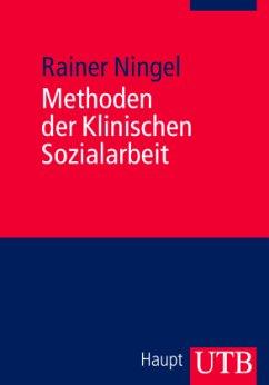 Methoden der Klinischen Sozialarbeit - Ningel, Rainer