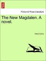 The New Magdalen. A novel. - Collins, Wilkie