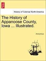 The History of Appanoose County, Iowa ... Illustrated. - Anonymous