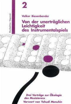 Von der unerträglichen Leichtigkeit des Instrumentalspiels