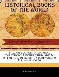 Cochin China and My Experiences in It - Brown, Edward