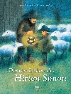 Die vier Lichter des Hirten Simon - Scheidl, Gerda M.; Pfister, Marcus