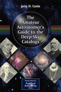 The Amateur Astronomer's Guide to the Deep-Sky Catalogs - Cavin, Jerry D.