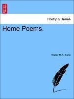 Home Poems. - Earle, Walter M. A.