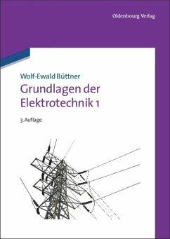 Grundlagen der Elektrotechnik 1 - Büttner, Wolf-Ewald