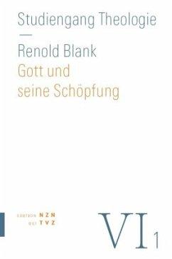 Gott und seine Schöpfung - Blank, Renold J.