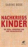 Nachkriegskinder : die 1950er Jahrgänge und ihre Soldatenväter.