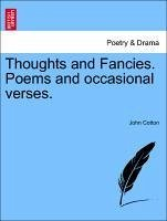 Thoughts and Fancies. Poems and occasional verses. - Cotton, John