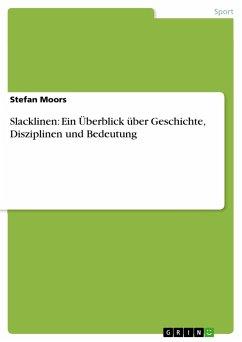 Slacklinen: Ein Überblick über Geschichte, Disziplinen und Bedeutung