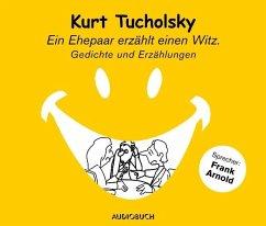 Ein Ehepaar erzählt einen Witz, 1 Audio-CD (Sonderausgabe) - Tucholsky, Kurt