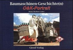O & K-Portrait / Baumaschinen-Geschichte(n)