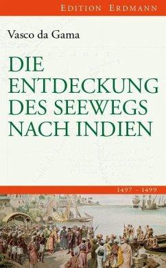 Die Entdeckung des Seewegs nach Indien - Gama, Vasco da