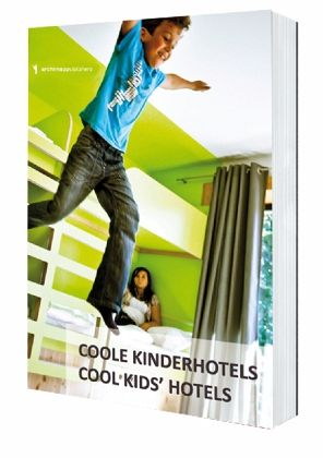 coole kinderhotelscool kids 39 hotels von annika wagner. Black Bedroom Furniture Sets. Home Design Ideas