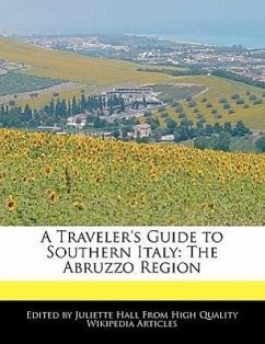 A Traveler's Guide to Southern Italy: The Abruzzo Region - Hall, Juliette