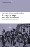 A Sangre y Fuego: Heroes, Bestias y Martires de Espana