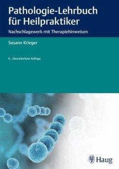 Pathologie-Lehrbuch für Heilpraktiker - Krieger, Susann