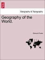 Geography of the World.. Part IV. England and Wales - Fowle, Edmund