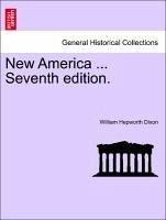 New America ... Seventh edition. VOL.I - Dixon, William Hepworth