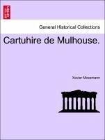 Cartuhire de Mulhouse. Tome Cinquieme - Mossmann, Xavier