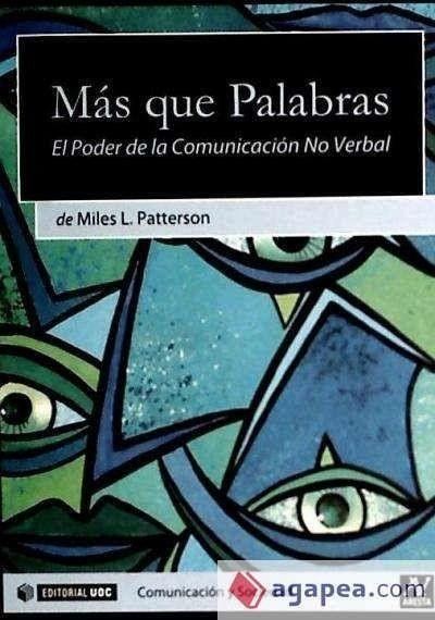Más que palabras : el poder de la comunicación no verbal - Patterson, Miles L.