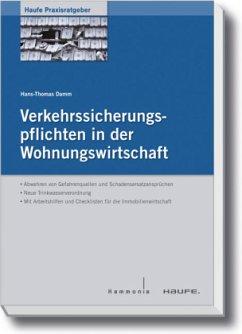 HANS-THOMAS DAMM - Verkehrssicherungspflichten in der Wohnungswirtschaft: Umsetzung, Arbeitshilfen und Checklisten für die Immobilienwirtschaft