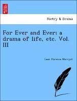 For Ever and Ever a drama of life, etc. Vol. III - Marryat, Lean Florence