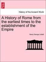 A History of Rome from the earliest times to the establishment of the Empire. Vol. I - Liddell, Henry George
