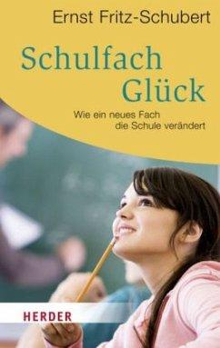 Schulfach Glück - Fritz-Schubert, Ernst