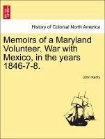 Memoirs of a Maryland Volunteer. War with Mexico, in the years 1846-7-8. - Kenly, John