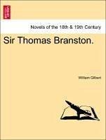 Sir Thomas Branston. VOL. I - Gilbert, William