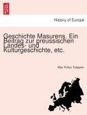 Geschichte Masurens. Ein Beitrag zur preussischen Landes- und Kulturgeschichte, etc.